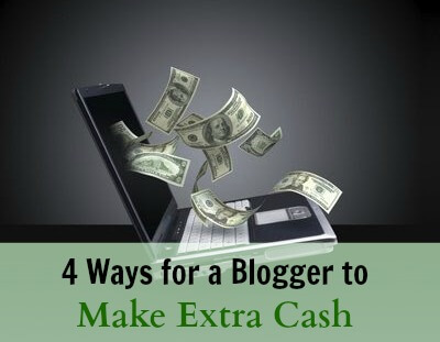 Thinking Outside The Sandbox: Business extracash 4 Ways for a Blogger to Make Extra Cash All Posts Blogging  work from home wahm sahm make money income blogger