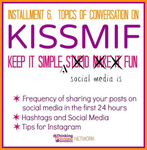 Thinking Outside The Sandbox: Business kissmif6 KISSMIF #6:  Sharing Frequency, Hashtags for Social Media and Instagram Social Media  social media instagram