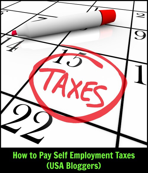 Thinking Outside The Sandbox: Business tax How to Pay Self Employment Taxes: USA Bloggers Blogging Finances  self employment tax income tax blogging affiliate income