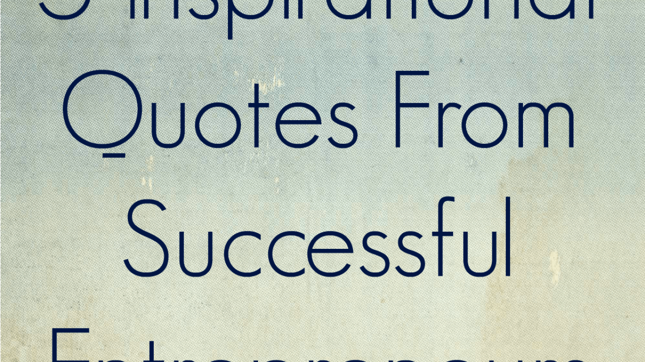 inspirational quotes from successful entrepreneurs thinking