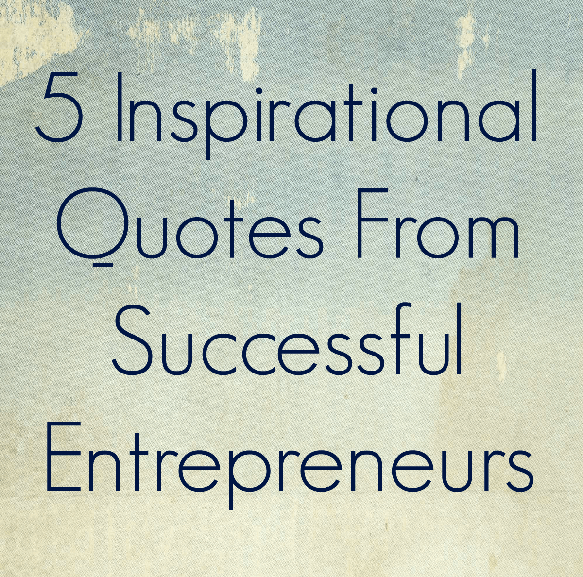 Throwing In The Towel Quotes 5 Inspirational Quotes From Successful Entrepreneurs  Thinking