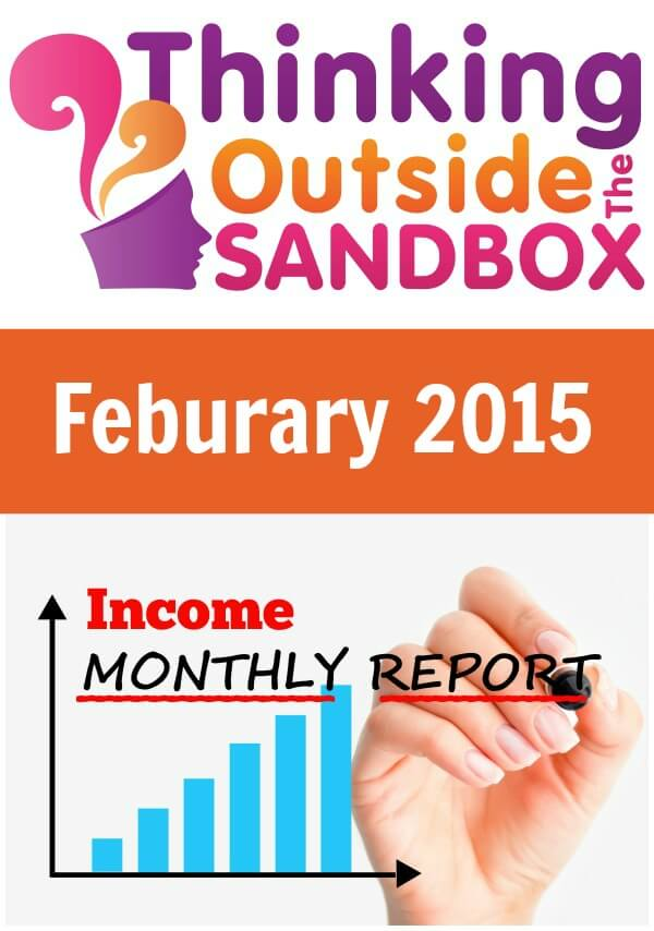 Thinking Outside The Sandbox: Business February-2015-Blog-Income-Report Feburary 2015 Income Report - Report 2 Blogging  income report blogging