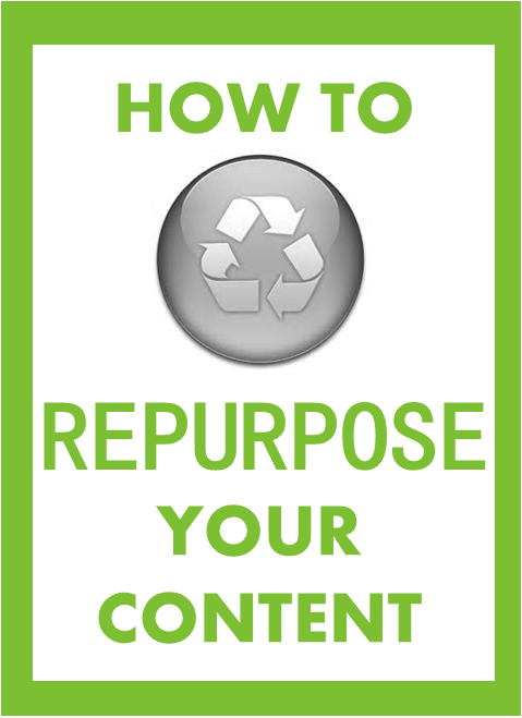 Thinking Outside The Sandbox: Business How-to-repurpose-your-content How to Repurpose Your Content Blogging  recycle posts online content how to blog blogging blogger blog