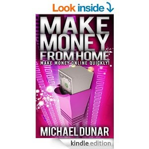 Make Money From Home: Make Money Online Quickly eBook