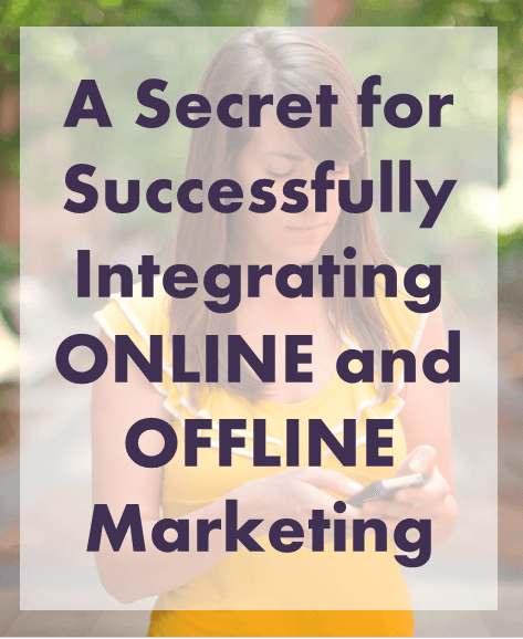 Thinking Outside The Sandbox: Business Successfully-integrating-online-and-offline-marketing A Secret for Successfully Integrating Online and Offline Marketing Small Business TOTS Business  online marketing offline marketing