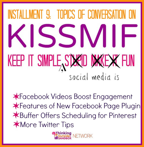 Thinking Outside The Sandbox: Business kissmif91 KISSMIF #9: Facebook Page Plugin, Buffer + Pinterest, and more Twitter Tips! All Posts Social Media  twitter social media Pinterest Facebook buffer
