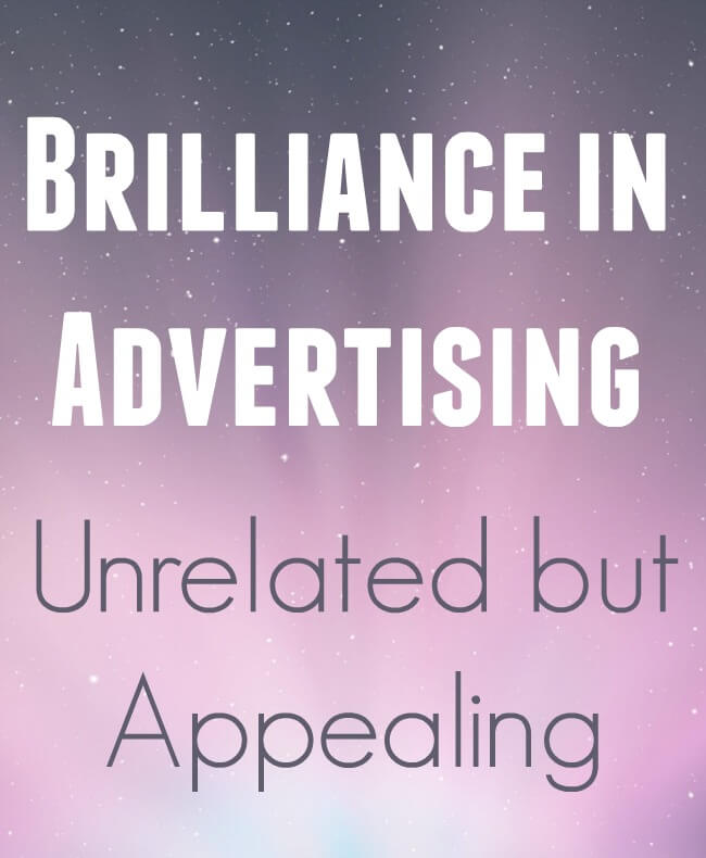 Thinking Outside The Sandbox: Business Brilliance-in-Advertising-Unrelated-but-Appealing Brilliance in Advertising: Unrelated but Appealing All Posts Small Business TOTS Business  small business pr advertising ads