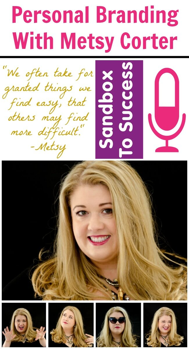 Personal Branding With Metsy Corter - Ep. 007 Sandbox To Success Podcast