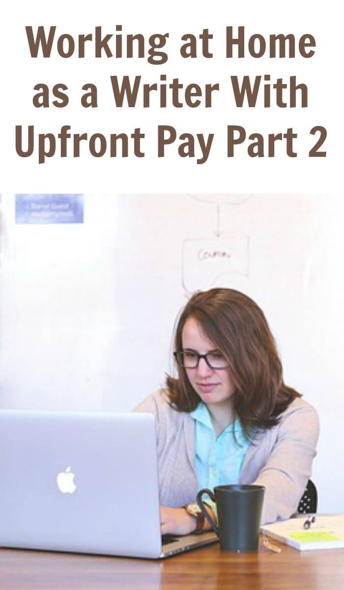 Working at Home as a Writer- With Upfront Pay- Part 2