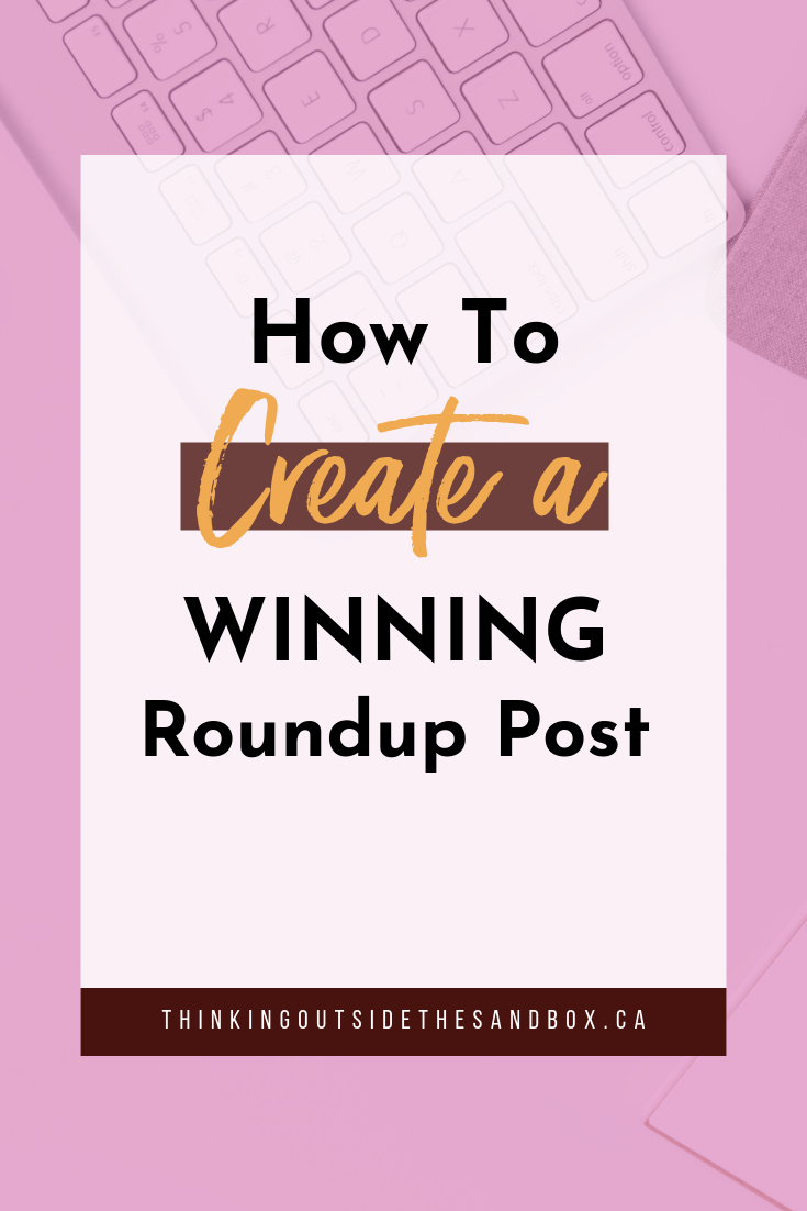Thinking Outside The Sandbox: Business How-to-Create-a-Winning-Roundup-Post How to Create a Winning Roundup Post All Posts Blogging  tutorial round-up