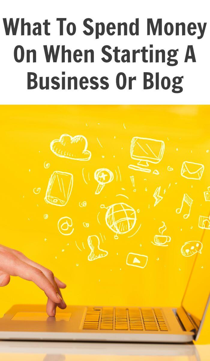 What To Spend Money On When Starting A Business Or Blog