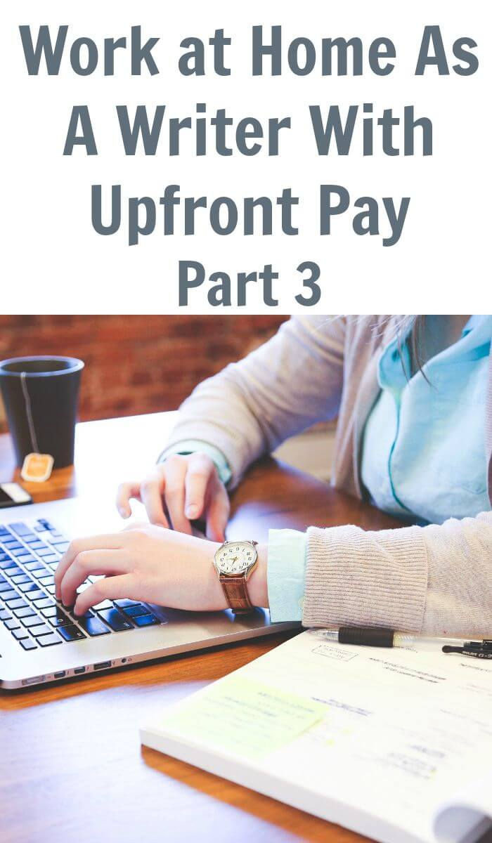 Work at Home as a Writer- Upfront Pay- Part 3