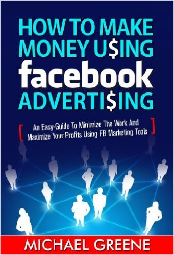 FREE How to Make Money Using Facebook Advertising eBook