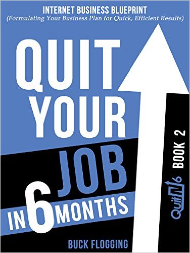 FREE Quit Your Job in 6 Months: Book 2: Internet Business Blueprint eBook