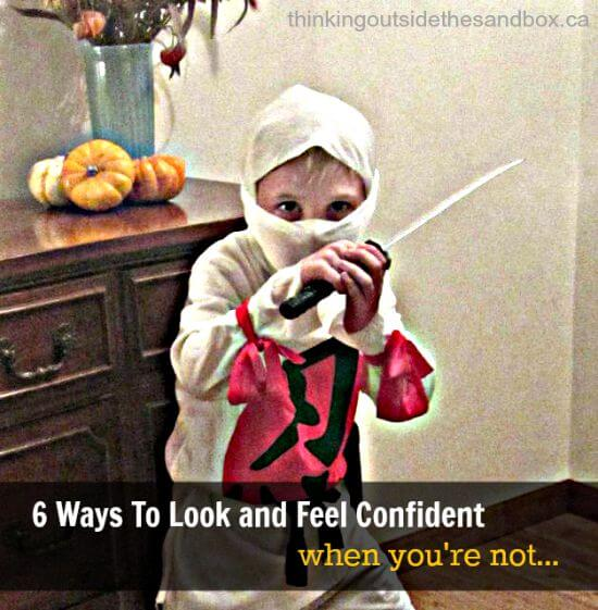 6 Ways to Look and Feel Confident...When You're Not