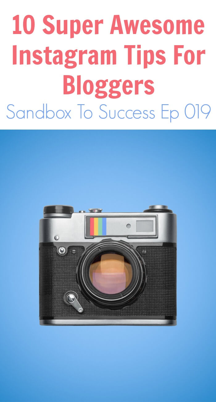 Thinking Outside The Sandbox: Business 10-Super-Awesome-Instagram-Tips-For-Bloggers-Sandbox-To-Success-Ep-019 10 Super Awesome Instagram Tips For Bloggers - Sandbox To Success Ep 019 All Posts Podcast Social Media TOTS Business  podcast instagram how to