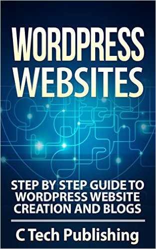 FREE WordPress Websites: Step by Step Guide to WordPress Website Creation and Blogs eBook