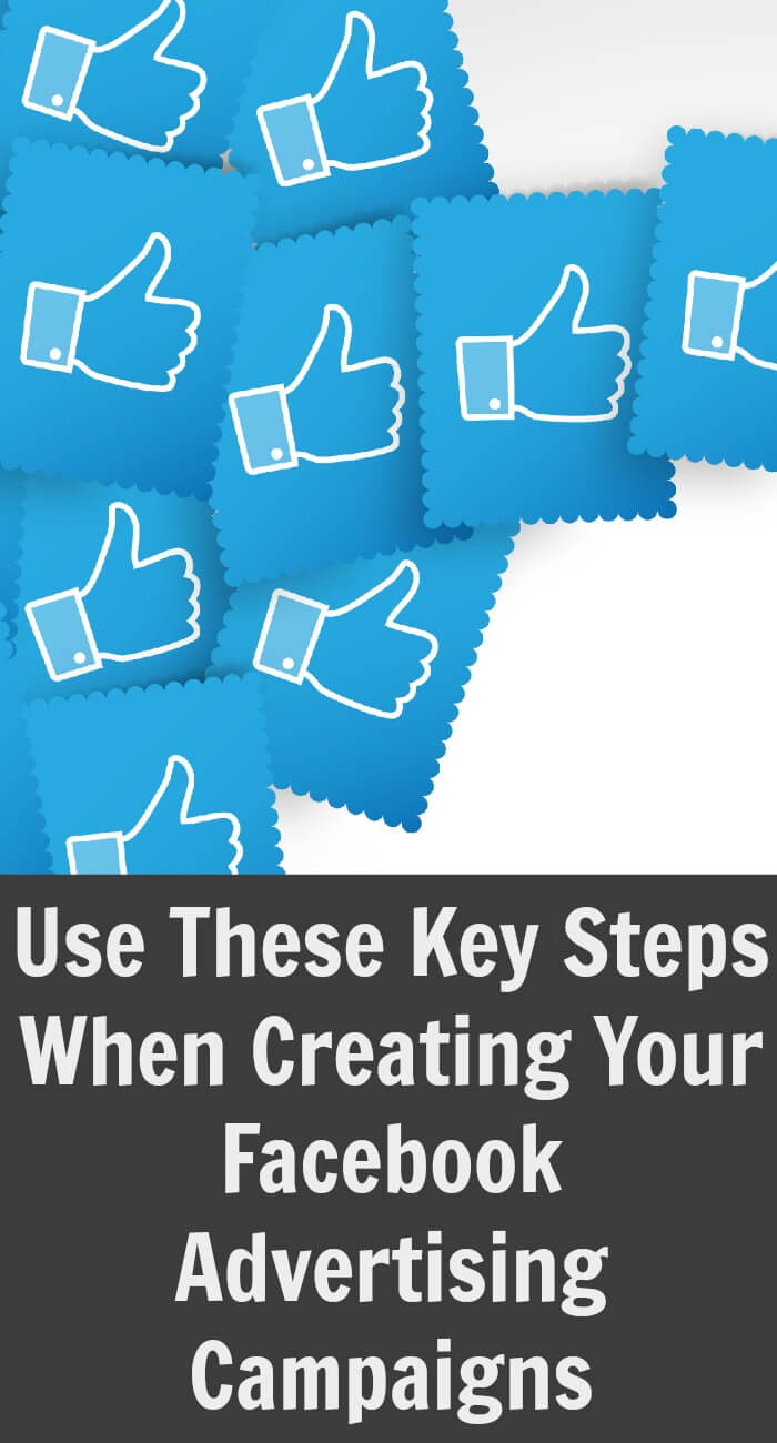 Thinking Outside The Sandbox: Business Use-These-Key-Steps-When-Creating-Your-Facebook-Advertising-Campaigns Use These Key Steps When Creating Your Facebook Advertising Campaigns All Posts Social Media TOTS Business  facebook tips advertising