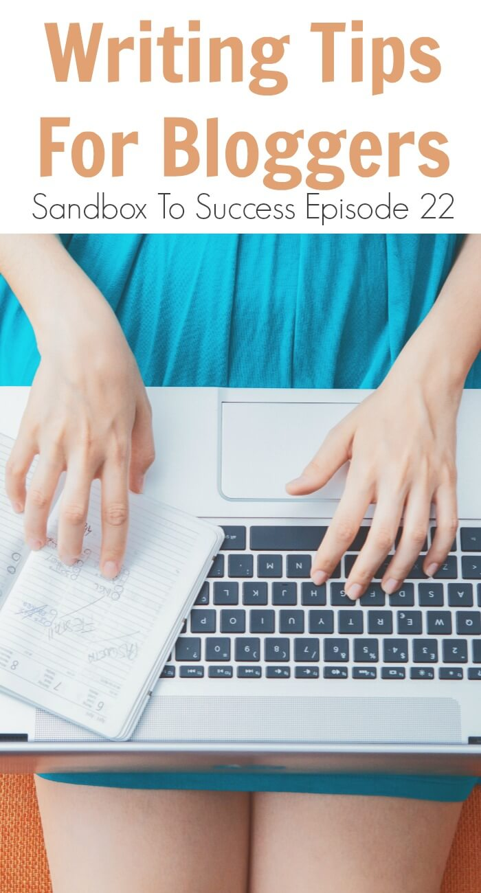 Thinking Outside The Sandbox: Business Writing-Tips-For-Bloggers-Sandbox-To-Success-Episode-22 Writing Tips For Bloggers - Sandbox To Success Episode 22 All Posts Blogging Podcast TOTS Business  sandbox to success podcast business advice blogging blogger