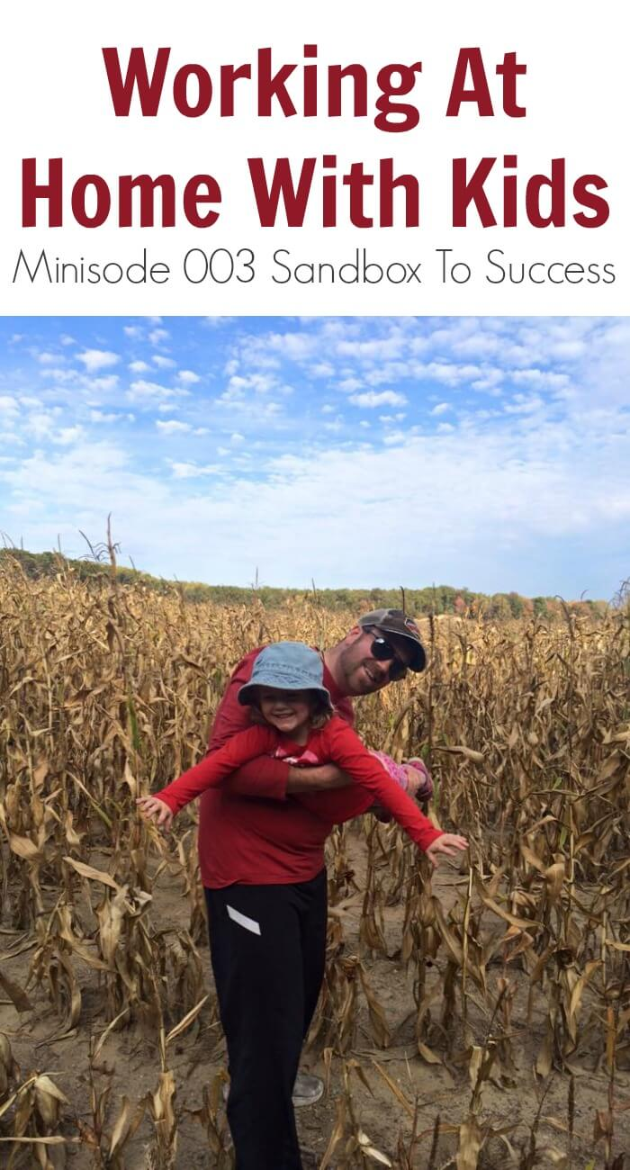 Thinking Outside The Sandbox: Business Working-At-Home-With-Kids-Minisode-003-Sandbox-To-Success Working At Home With Kids - Minisode 003 Sandbox To Success All Posts  sandbox to success podcast