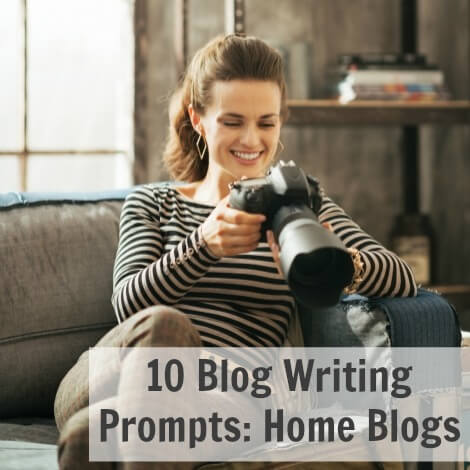 Thinking Outside The Sandbox: Business 10-Blog-Writing-Prompts-For-Home-Blogs 10 Blog Writing Prompts: Home Blogs All Posts Blogging TOTS Business  writing prompts home blogs blogging