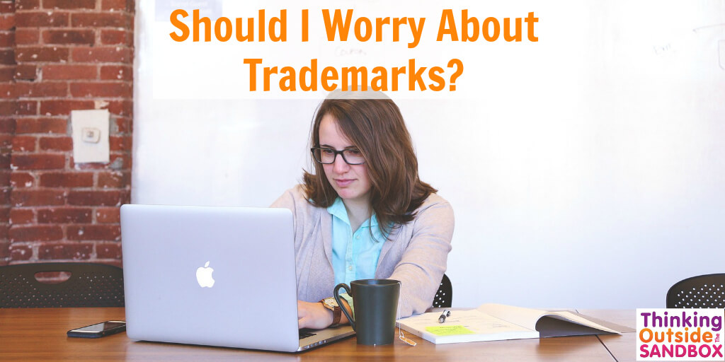 Thinking Outside The Sandbox: Business Trademarks Trademarks: Should I Worry About Using Them? All Posts Blogging Small Business Social Media TOTS Business