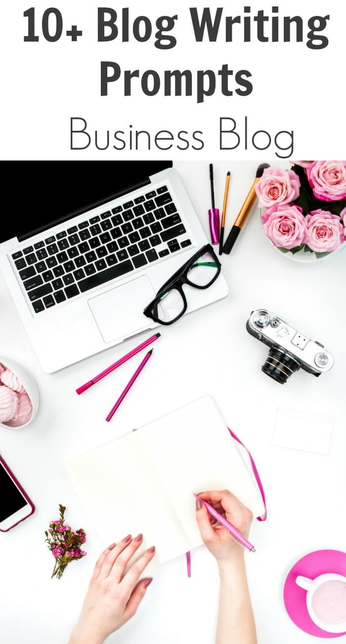 10+ Blog Writing Prompts: Business Blog