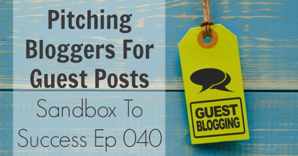Thinking Outside The Sandbox: Business Pitching-Bloggers-For-Guest-Posts- Pitching Bloggers for Guest Posts Blogging Small Business TOTS Business  guest blogging guest bloggers blogger paid blog coach