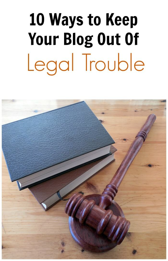 10 Ways to Keep Your Blog Out of Legal Trouble