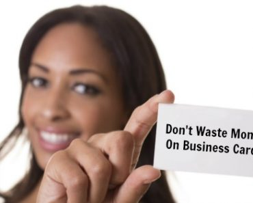 Thinking Outside The Sandbox: Business Dont-Waste-Money-On-Business-Cards-370x297 Don't Waste Money On Business Cards Blogging Small Business TOTS Business  original business cards business cards business card dos and donts