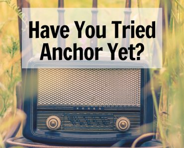 Thinking Outside The Sandbox: Business Have-You-Tried-Anchor-Yet-3-370x297 Have You tried Anchor for Podcast yet? All Posts Blogging Podcast TOTS Business  tips social media radio podcast Live Streaming how to Anchor