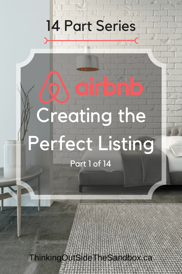 Creating the Perfect Airbnb Listing is Part 1 of our 14 Part Series