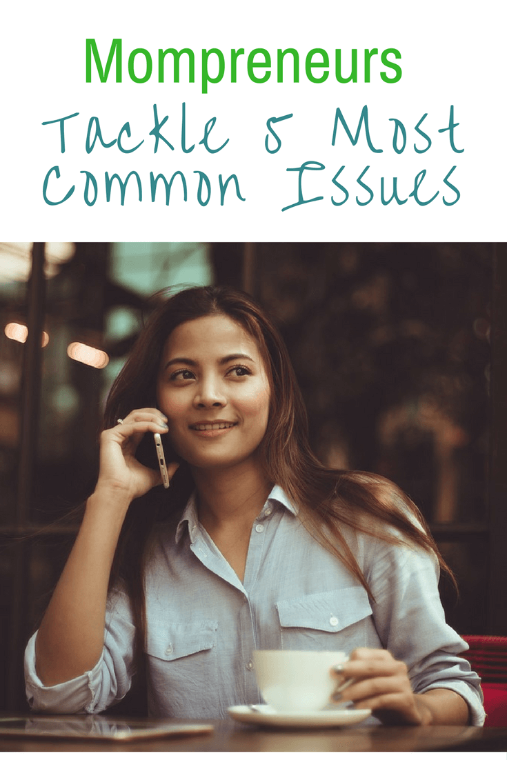 Mompreneurs: How to Tackle 5 Most Common Issues