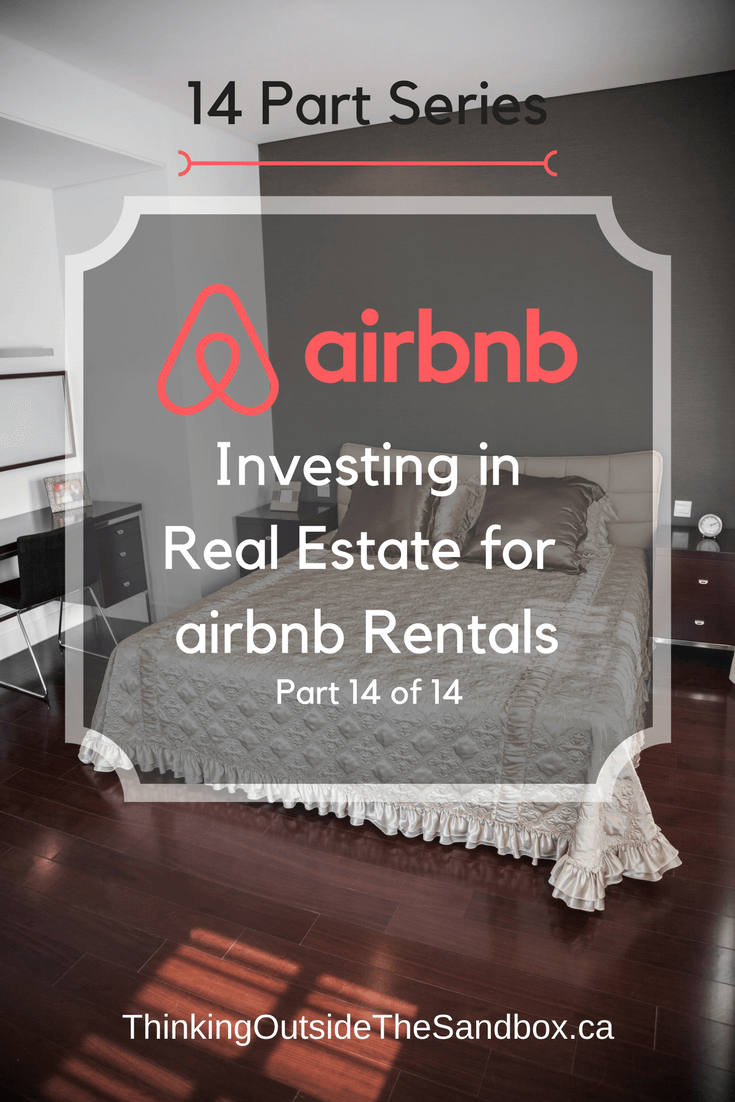 Investing in Real Estate for Airbnb Rentals is Part 14 of our 14 Part Series.