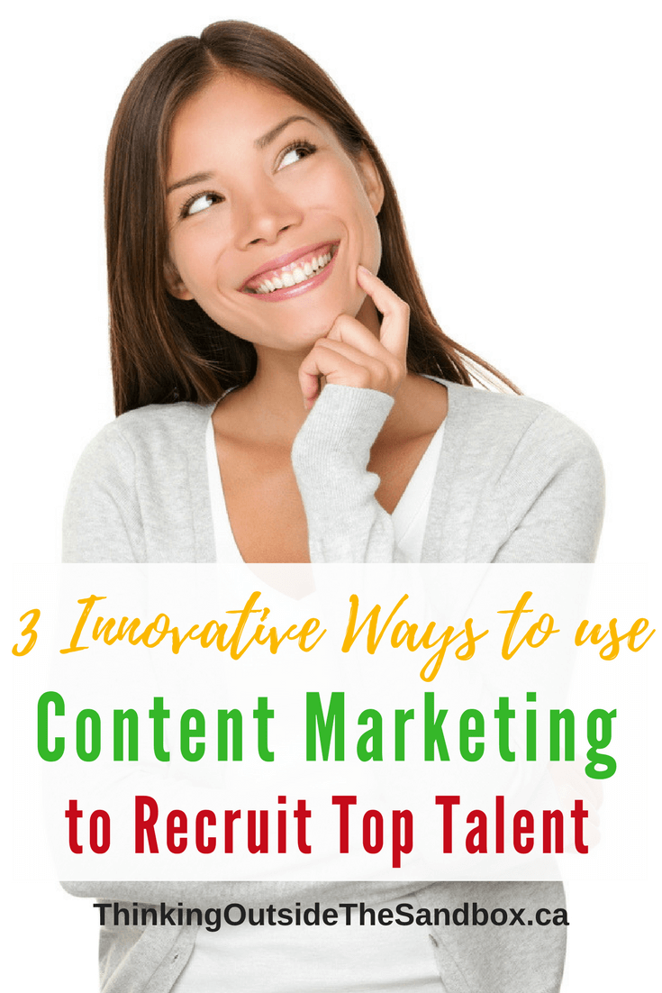 3 Innovative Ways to use Content Marketing to Recruit Top Talent