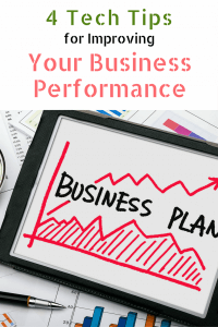 4 Tech Tips For Improving Your Business Performance