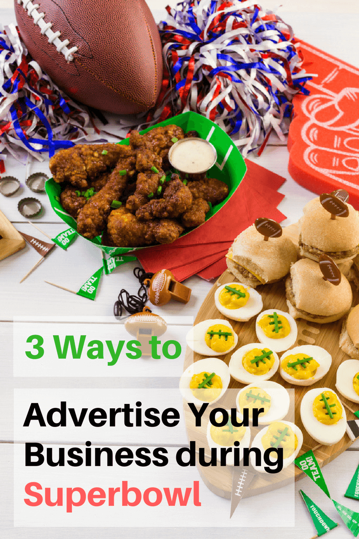 3 Ways to Advertise Your Business During the Superbowl