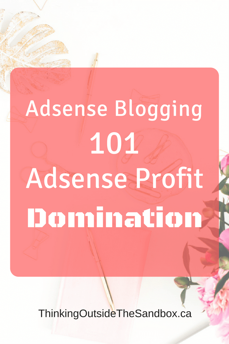 Thinking Outside The Sandbox: Business AdSense-Blogging-101_-AdSense-Profit-Domination AdSense Blogging 101: AdSense Profit Domination All Posts Blogging Finances Small Business Social Media TOTS Business  Google Adsense adsense