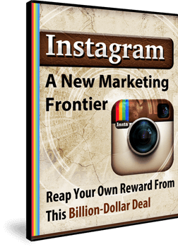"Free eBook download ""Instagram A New Marketing Frontier"" - Reap your own reward from this Billion-Dollar Deal."