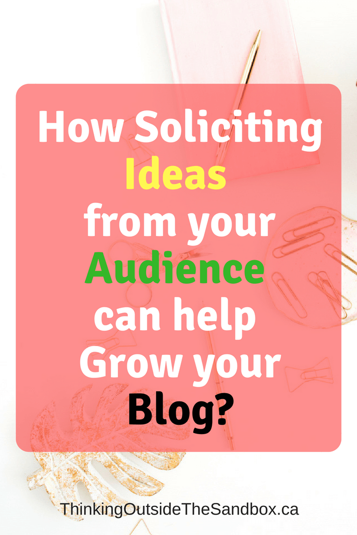 Master bloggers know the value of how to solicit ideas from your audience to help grow your blog.