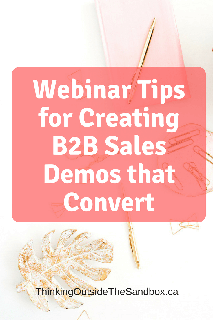 Thinking Outside The Sandbox: Business Webinar-Tips-for-Creating-B2B-Sales-Demos-that-Convert Webinar Tips for Creating B2B Sales Demos that Convert All Posts Blogging Motivation Small Business TOTS Business  Webinar Leads Webinar
