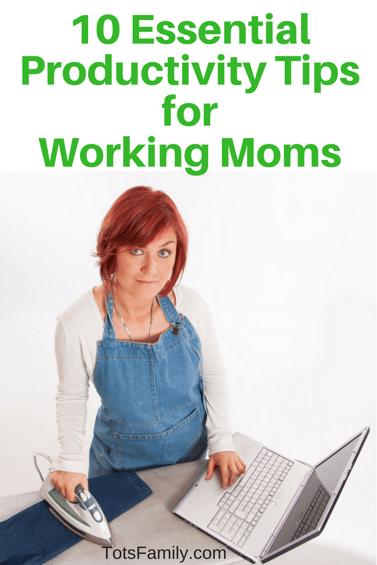 10 Essential Productivity Tips for Working Moms
