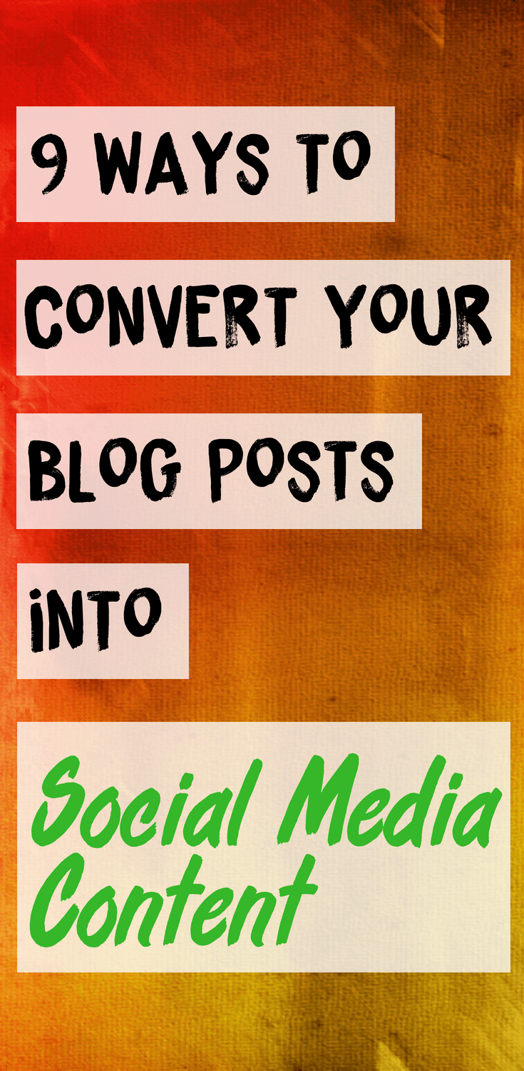 9 Ways to Convert Your Blog Posts into Social Media Content