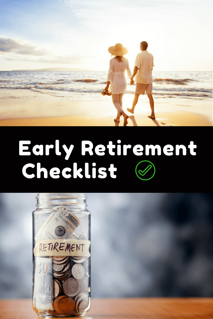 "It's easy to find good reasons to retire as late as you can but some people use this early retirement checklist to ""get out"" early."