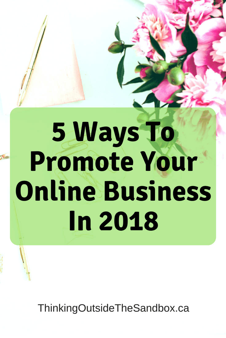 Thinking Outside The Sandbox: Business 5-Ways-To-Promote-Your-Online-Business-In-2018 5 Ways To Promote Your Online Business In 2018 All Posts Blogging Motivation Small Business TOTS Business  promotion promote blog promotion