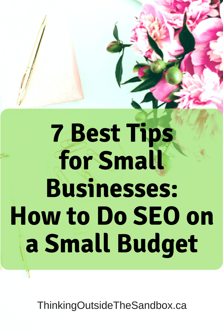 Thinking Outside The Sandbox: Business 7-Best-Tips-for-Small-Businesses_-How-to-Do-SEO-on-a-Small-Budget 7 Best Tips for Small Businesses: How to Do SEO on a Small Budget All Posts Blogging Motivation Small Business TOTS Business  learn seo improve seo easy seo basic seo