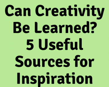 Thinking Outside The Sandbox: Business Can-Copy-of-Can-Creativity-Be-Learned_-5-Useful-Sources-for-Inspiration-370x297 Can Creativity Be Learned? 5 Useful Sources for Inspiration Blogging Motivation Small Business TOTS Business  Can Creativity Be Learned?