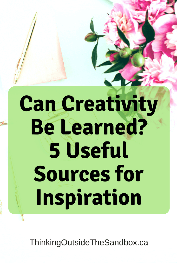 Can Creativity Be Learned? 5 Useful Sources for Inspiration
