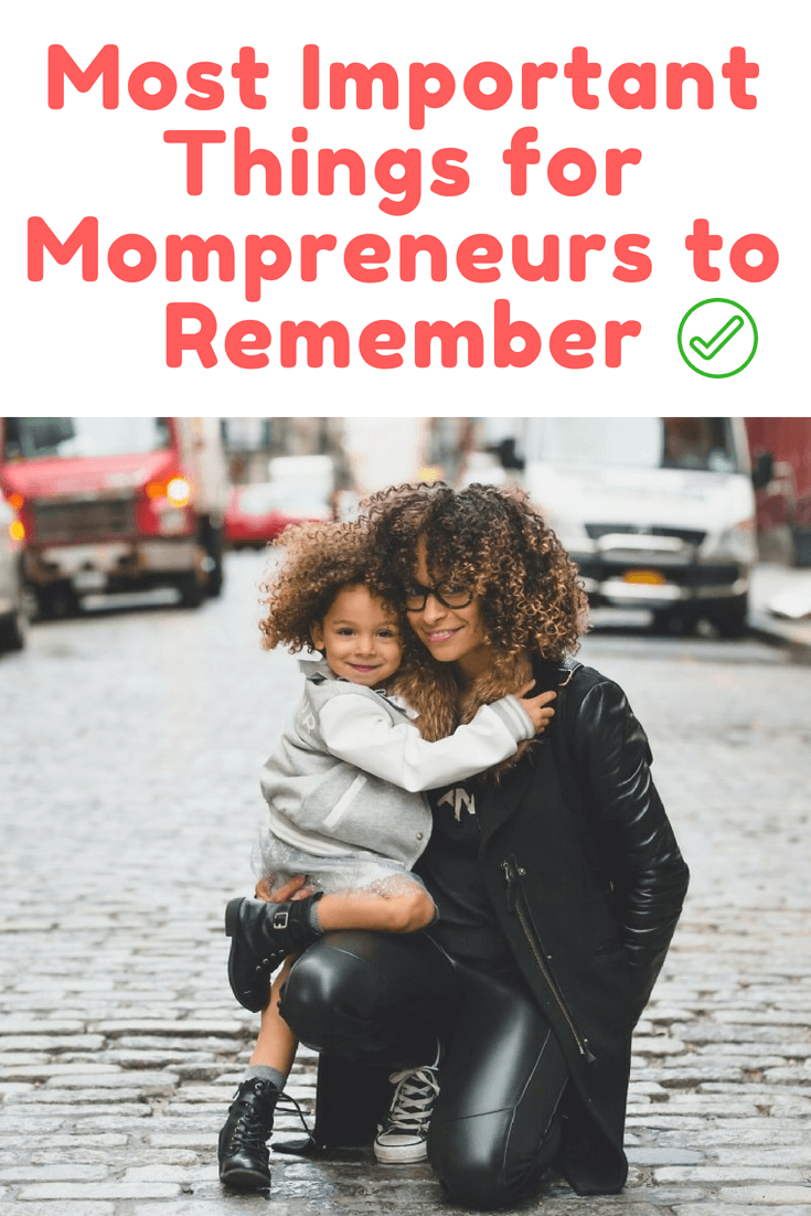 Most Important Things for Mompreneurs to Remember