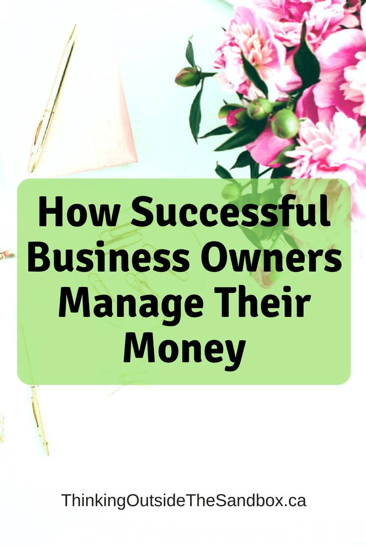 Thinking Outside The Sandbox: Business How-Successful-Business-Owners-Manage-Their-Money Money Habits: How Successful Business Owners Manage Their Money Finances Small Business TOTS Business  Money Management Managing Money